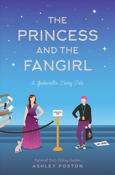 Princess and the fangirl : a geekerella fairy tale - Ashley Poston