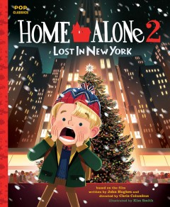Home Alone 2 - Lost in New York : The Classic Illustrated Storybook - Kim (ILT) Smith