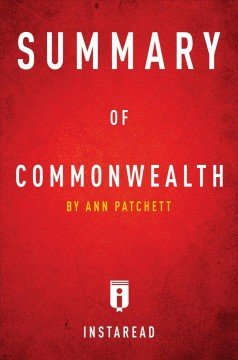 Summary of Commonwealth : by Ann Patchett : Includes Analysis.