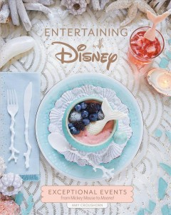 Entertaining with Disney : exceptional events from Mickey Mouse to Moana! - Amy Croushorn