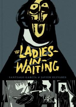 The ladies-in-waiting - Santiago García