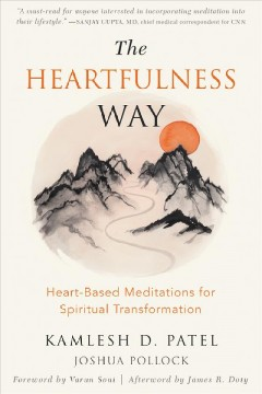 Heartfulness Way : Heart-Based Meditations for Spiritual Transformation - Kamlesh D.; Pollock Patel