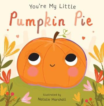 You're my little pumpkin pie - Nicola Edwards