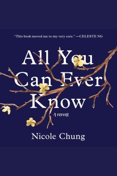 All You Can Ever Know A Memoir : - Nicole Chung