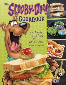 Scooby-Doo! Cookbook : Kid-Friendly Recipes for the Whole Gang - Katrina Jorgensen