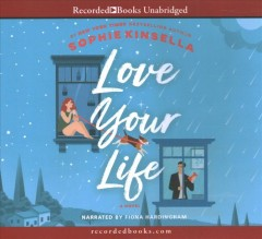 Love your life : a novel - Sophie Kinsella