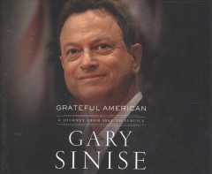 Grateful American : a journey from self to service - Gary Sinise