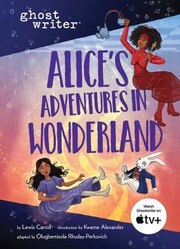 Alice's adventures in Wonderland - Olugbemisola Rhuday-Perkovich