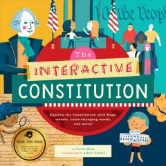 Interactive Constitution : Explore the Constitution With Flaps, Wheels, Color-changing Words, and More! - David; Miles Miles