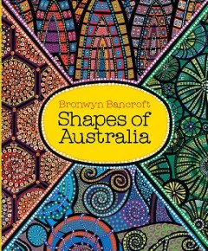 Shapes of Australia - Bronwyn Bancroft