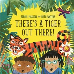 There's a tiger out there - Sophie Masson