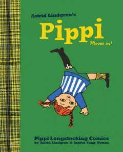Pippi moves in! - Astrid Lindgren