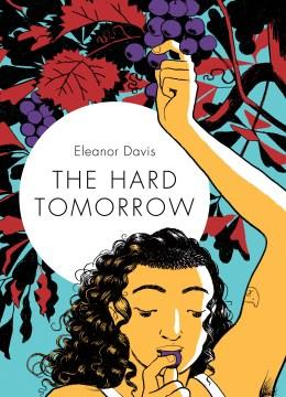 Hard Tomorrow - Eleanor Davis