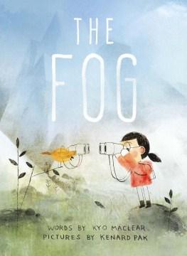 The fog - Kyo Maclear