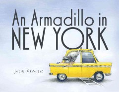 An armadillo in New York - Julie Kraulis