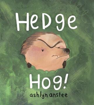 Hedge hog! - Ashlyn Anstee