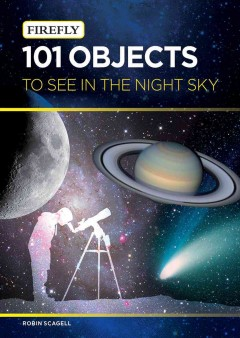 101 objects to see in the night sky - Robin Scagell