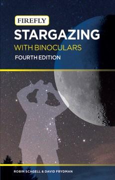Stargazing with binoculars - Robin Scagell