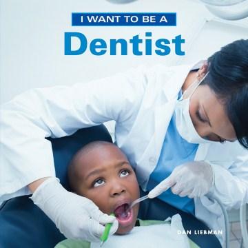 I want to be a dentist - Daniel Liebman