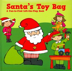 Santa's toy bag : a fun-to-find lift-the-flap book