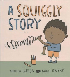 A squiggly story - Andrew Larsen