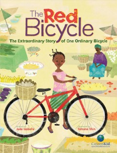 The red bicycle : the extraordinary story of one ordinary bicycle - Jude Isabella