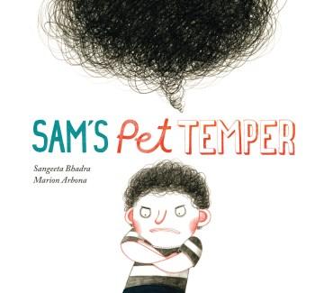 Sam's pet temper - Sangeeta Bhadra