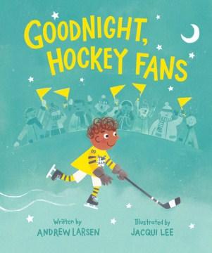 Goodnight, hockey fans - Andrew Larsen