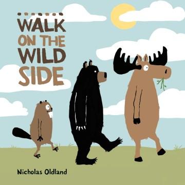 Walk on the wild side - Nicholas Oldland
