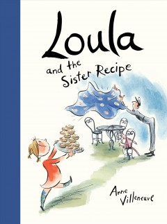 Loula and the Sister Recipe - Anne/ Villeneuve Villeneuve