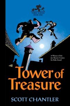 Tower of treasure : Three Thieves Series, Book 1. Scott Chantler. - Scott Chantler
