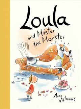Loula and Mister the monster - Anne Villeneuve
