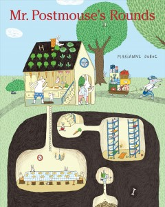 Mr. Postmouse's rounds - Marianne Dubuc