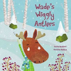 Wade's wiggly antlers - Louise Bradford