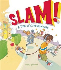 Slam! : a tale of consequences - Adam Stower