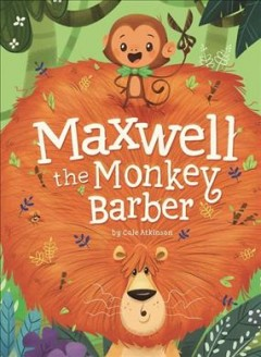 Maxwell the monkey barber - Cale Atkinson