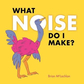 What noise do I make? - Brian McLachlan