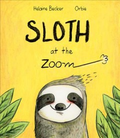 Sloth at the zoom - Helaine Becker