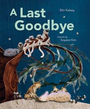 A last goodbye - Elin Kelsey