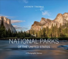 The national parks of the United States : a photographic journey - Andrew Thomas