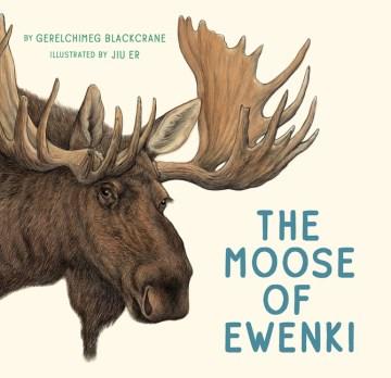 Moose of Ewenki - Gerelchimeg Blackcrane
