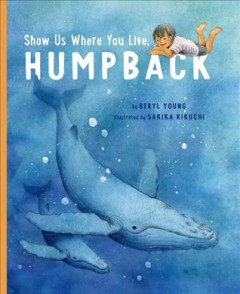 Show us where you live, Humpback - Beryl Young