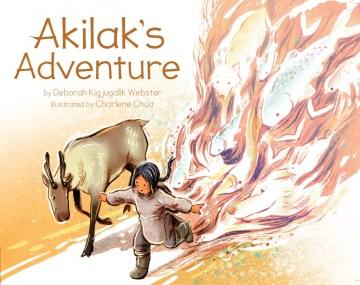 Akilak's adventure - Deborah Kigjugalik Webster