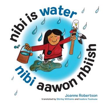 Nibi is water = Nibi aawon nbiish - Joanne Robertson