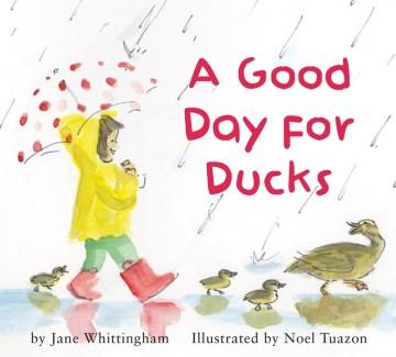 A good day for ducks - Jane Whittingham