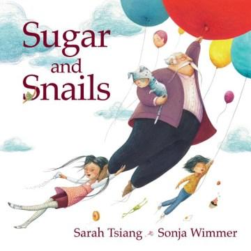 Sugar and snails - Sarah Tsiang