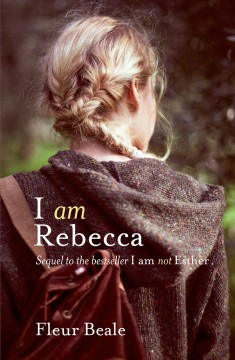 I am Rebecca : sequel to the bestseller I am not Esther - Fleur Beale