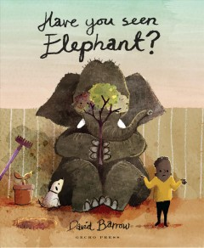 Have you seen elephant? - David Barrow