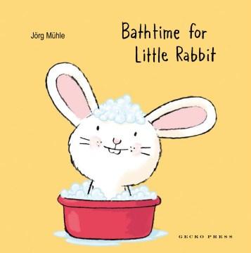 Bathtime for Little Rabbit - Jörg Mühle