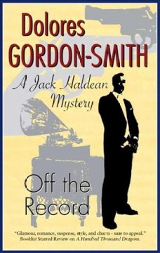 Off the record : a Jack Haldean mystery - Dolores Gordon-Smith